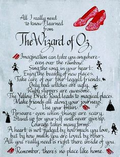 """""""All I need to really know, I learned from The Wizard Of Oz!"""""""