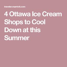 4 Ottawa Ice Cream Shops to Cool Down at this Summer Ottawa, Frozen, Shops, Ice Cream, Cool Stuff, Summer, Fun, Shopping, Sherbet Ice Cream