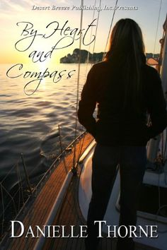 By Heart and Compass by Danielle Thorne http://www.amazon.com/dp/B003U8AFIG/ref=cm_sw_r_pi_dp_gSE4vb11MKTVW