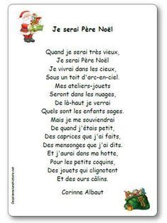 Paroles de la poésie Je serai Père Noël : Quand je serai très vieux, Je serai Père Noël Je vivrai dans les cieux, Sous un toit d'arc-en-ciel. Mes ateliers