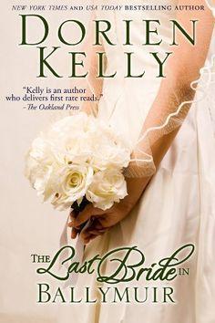 The Last Bride in Ballymuir (Ballymuir Series) by Dorien Kelly, http://www.amazon.com/dp/B008ZHSN2W/ref=cm_sw_r_pi_dp_8fLrqb19MNB9G