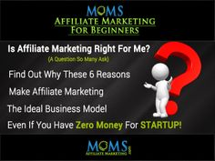 Is  Affiliate Marketing right for me? http://momsaffiliatemarketing.com/is-affiliate-marketing-right-for-me