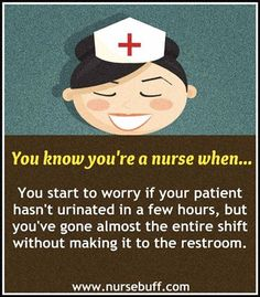 Still true. Funny nursing quotes----http://www.nursebuff.com/2013/07/funny-nurses-quotes/