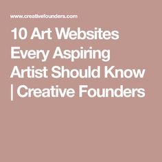 10 Art Websites Every Aspiring Artist Should Know Creative Founders E Book, The Draw, Selling Art, Selling Paintings, Art Websites, Art Tips, Art Market, Art Techniques, Sell Your Art