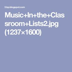 Music+In+the+Classroom+Lists2.jpg (1237×1600)