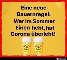 Eine neue Bauernregel: Wer im Sommer Einen hebt, hat Corona.. Funny Photos, Haha, Jokes, Positivity, Feelings, Kitsch, Beer, Crowns, Chistes