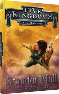 Sky Raiders (Five Kingdoms by Brandon Mull. -- New series from the New York Times bestselling author of the Fablehaven and Beyonders series. Find A Book, The Book, Book 1, Book Nerd, Unusual Girl Names, New Books, Good Books, Children's Books, Amazing Books