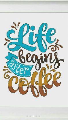 Life Coffee cross stitch Cross Stitch Quotes, Cross Stitch Cards, Cross Stitch Witch, Cross Stitching, Cross Stitch Embroidery, Embroidery Patterns, Cross Stitch Designs, Cross Stitch Patterns, Pattern Quotes