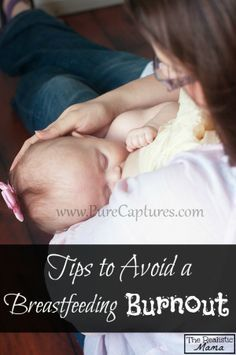 Tips to Avoid a Breastfeeding Burnout. Great tips!