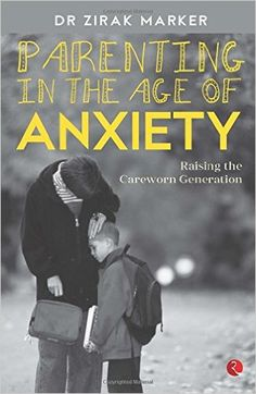 Outset-Rakhi Jayashankar's blog: Review of Parenting in the age of anxiety