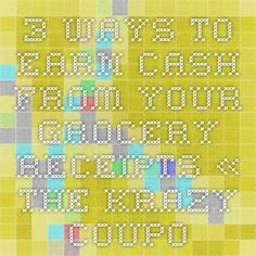 3 Ways to Earn Cash from Your Grocery Receipts « The Krazy Coupon Lady