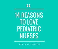 14 Reasons To Love Pediatric Nurses