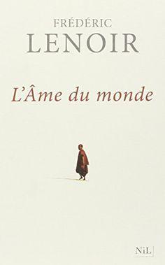 L'Âme du monde de Frédéric LENOIR http://www.amazon.fr/dp/2841116182/ref=cm_sw_r_pi_dp_eeJNwb1MGRMZM