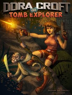 """""""Dora Croft: The Tomb Explorer""""So last October, I participated in""""Inktober"""" and on one day I quickly scribbled out this drawing that was a mash-up of Dora the Explorer and Tomb Raider. I don't know why (it's not like I don't have a ton of other stuff to be working on) but I felt like reworking in a glorious full-blown illustration."""