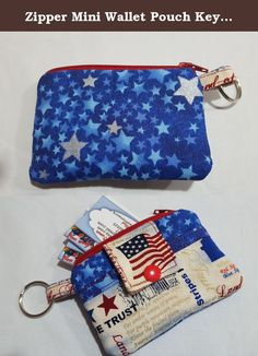Zipper Mini Wallet Pouch Key Chain Fabric Card Holder Red White and Blue America We Trust Stars. My new zippy pouch mini wallets, card holders are great gifts for anytime of the year. ●America We Trust fabric for the outside. ● Front pocket on the outside. ● Interfaced for strength and durability. ● Plastic snap and a zipper for closure. They are the right size for many uses: * Key chain * Business Cards * Driver's License * Gift Cards * Debit & Credit Cards * Store Reward Cards * Cash...