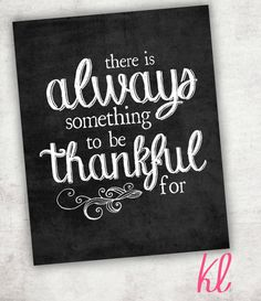 "8x10 ""There is Always Something to be Thankful for"" Chalkboard Thanksgiving Printable"