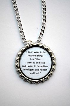"""This listing is for one bottle cap necklace inspired by the book series and movie Divergent.  The quote reads """"I don't want to be just one thing, I can't be. I want to be brave and I want to be selfle"""