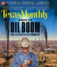 """Texas Monthly (US) """"Oil Boom"""" Its a gatefold, pretty spectacular New cover Texas Monthly magazine Design Director TJ Tucker Pipeline Construction, Magazine Cover Design, Magazine Covers, Texas Monthly, Republic Of Texas, Monthly Magazine, Moving To Florida, Cool Magazine, Business Magazine"""