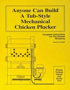 Anyone Can Build AWhizbang Chicken Plucker: Get Your Whizbang Plucker Book Here(And the Whizbang Chicken Scalder book too)