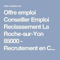 Offre emploi Conseiller Emploi Reclassement La Roche-sur-Yon 85000 - Recrutement en CDD par BACF Recrutement - OuestJob