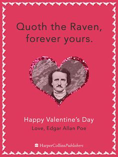 Edgar Allan Poe | If Famous Writers Sent Valentines