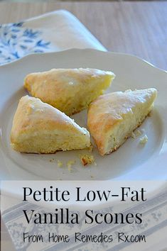 Enjoy this recipe for moist, delicious, petite low-fat vanilla scones - from Home Remedies Rx.com