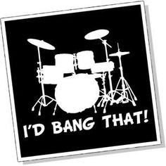 Drummer humor I'd Bang That Music Memes, Music Quotes, Drummer Humor, Drummer Quotes, Gretsch Drums, Drums Art, Drum Heads, Drum Lessons, How To Play Drums