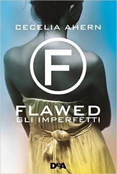 Leggere Romanticamente e Fantasy: Anteprima: Flawed. Gli imperfetti di Cecelia Ahern...
