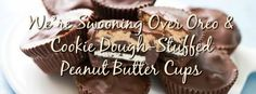 We're Swooning Over Oreo & Cookie Dough-Stuffed Peanut Butter Cups - Spark of Southern Moms