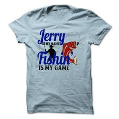 JERRY is my name Fishing is my game shirt. Funny t shirt for Jerry. Personalized My Name My Game T Shirt, feel free contact me any time via FB: https://www.facebook.com/HotTshirtsHoodiesSweatshirts