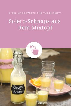 Solero-Schnaps aus dem Thermomix® Who of you knows the Solero Ice? This schnapps tastes just as good and is prepared in no time with the Thermomix®. Cocktail Drinks, Cocktail Recipes, Baby Food Recipes, Healthy Dinner Recipes, Fermented Bread, How To Make Dough, Canned Heat, Schnapps, Gin And Tonic
