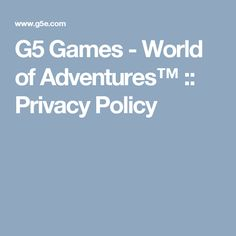 G5 Games - World of Adventures™ :: Privacy Policy