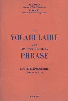 Manuels anciens: Brault Du Vocabulaire à la construction de la Phrase CE