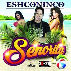 Eshconinco - Senorita (Clean) (Official Audio Dancehall 2016) {SC-21 Productions} by Dream-Sound Acp