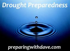 Prepper Dave shares his great advice on drought preparedness and action!