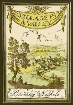 """"""" A Village in A Valley"""" by Beverley Nichols. Cover illustration by Rex Whistler"""
