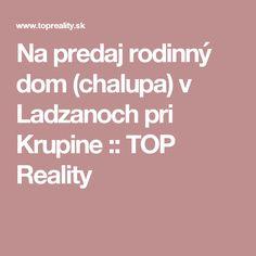 Na predaj rodinný dom (chalupa) v Ladzanoch  pri Krupine :: TOP Reality