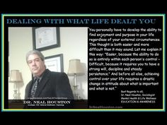 DEALING WITH WHAT LIFE DEALT YOU (video) ~ Dr. Neal Houston, Sociologist (Behavioral Health Specialist) Education - Awareness / Mental Health - Life Wellness - Please feel free to share this post with anyone who is looking for a little direction in life. - HDvideo (remember to change your setting)