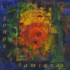 W.A. Mathieu - Songs Of Samsara