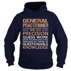 GENERAL PRACTITIONER T-Shirts, Hoodies. GET IT ==►…