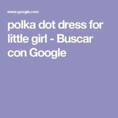 polka dot dress for little girl - Buscar con Google