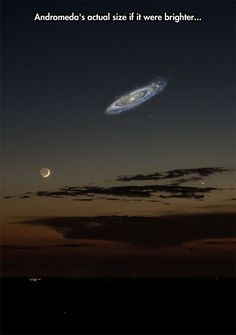 Humility: Andromeda's actual size, not accounting for the fact it is 2.5 BILLION LIGHT YEARS away, compared with the moon's 238,000 MILES away. It contains a Trillion stars, while our galaxy contains at most a half a billion stars... And some on earth delude themselves that they are the center of Everything.: