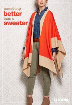 Ruana. Cape. Poncho. Shawl. Whichever you choose if you want to step up your layering game, add one or two to your wardrobe this fall. From your weekend wear to your work uniform, this fall1s closet MVP will elevate every outfit in a blink. Shop tjmaxx.com now!