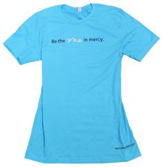 """Be the Me in Mercy""  Unisex soft cotton, Bella Canvas turquoise tee with ""Be the Me in mercy."" written on the front. Available in S-XL."