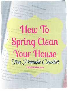 How To Spring Clean Your House -Free PDF Printable Checklist and Recipes