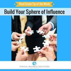 """Tip of the Week: Build Your Sphere of Influence  START BUILDING YOUR """"BOOK OF BUSINESS""""  Some call it working your """"sphere of influence."""" Becoming a real estate agent is just the very first step in a long (you hope) career of working with buyers sellers investors appraisers loan officers mortgage brokers inspectors title companies and others.  Follow these tips from James Kimmons for thebalance.com:  GET YOUR CURRENT LIST ALL IN ONE PLACE  What is important is to hopefully start with…"""