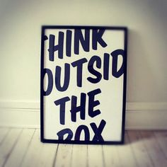 think different. think outside the box