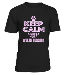 "# Keep Calm & Simply Hug a Welsh Terrier Dog T Shirt .  Special Offer, not available in shops      Comes in a variety of styles and colours      Buy yours now before it is too late!      Secured payment via Visa / Mastercard / Amex / PayPal      How to place an order            Choose the model from the drop-down menu      Click on ""Buy it now""      Choose the size and the quantity      Add your delivery address and bank details      And that's it!      Tags: This awesome doggy pet…"