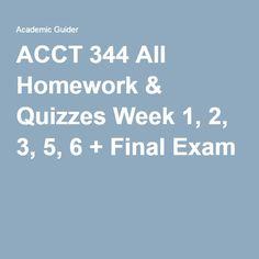 ACCT 344 All Homework & Quizzes Week 1, 2, 3, 5, 6 + Final Exam