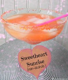 Sweetheart Sunrise (non-alcoholic) - great treat drink for the kiddo's!